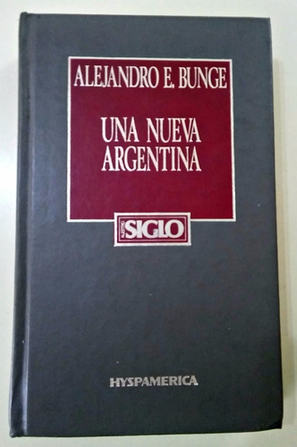 una nueva argentina  alejandro e. bunge