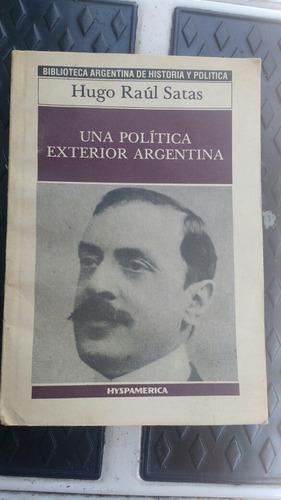 una politica exterior argentina hugo raul satas