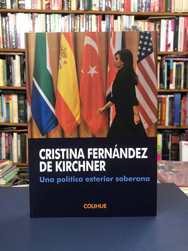 una política exterior soberana - cristina fernández