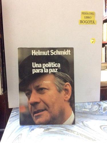 una política para la paz. helmut schmidt