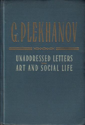 unaddressed letters art and social life / g. plekhanov