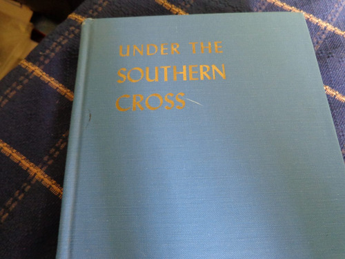under the southern cross, by r.b. clarck.232 pag.