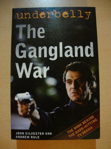underbelly - the gangland war - john silvester, andrew rule