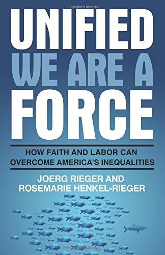 unified we are a force: how faith and labor can overcome am