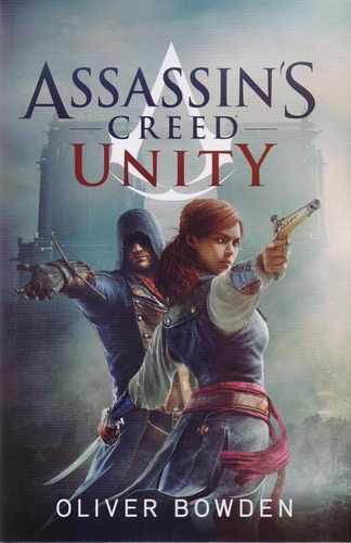 unity. assassin's creed 7 - oliver bowden