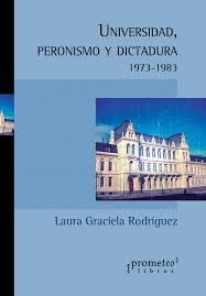 universidad peronismo y dictadura  1973-1983. l. g.rodriguez