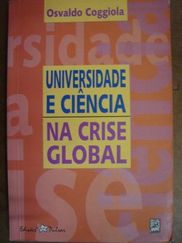 universidade e ciência na crise global osvaldo coggiol 49
