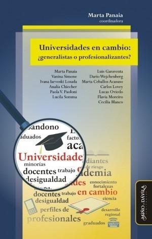 universidades en cambio: ¿generalistas o profesionalizantes?