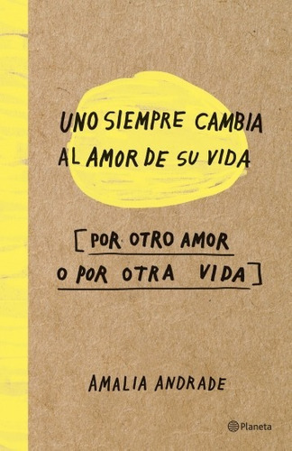uno siempre cambia al amor de su vida por otro amor * promo