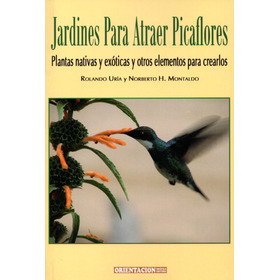 Uría - Montaldo: Jardines Para Atraer Picaflores