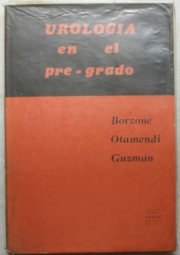 urología en el pre-grado / borzon otamendi - guzmán