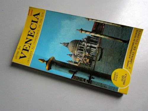 usted en venecia - incluye el itinerario de un dia