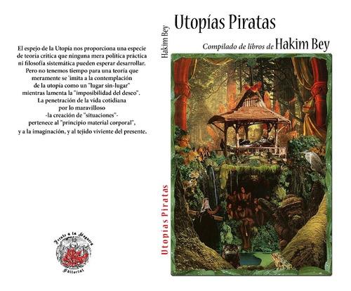 utopias piratas -  comp. hakim bey - zona temp. autonoma taz