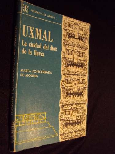uxmal, la ciudad del dios de la lluvia, marta foncerrada
