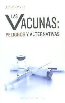 vacunas: peligros y alternativas(libro . medicina general)