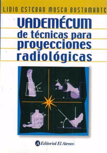 vademecum de tecnicas para proyecciones radiologicas - mosca