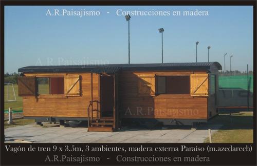 vagon de madera cabaña tren vivienda, oficina galpon 6x3m