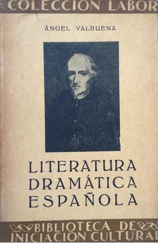 valbuena, angel -  literatura dramatica española, editorial