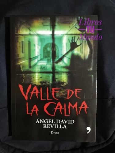 valle de la calma angel david revilla dross libro nuevo