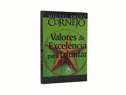 valores de excelencia para triunfar