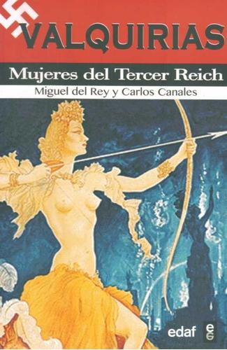 valquirias. mujeres del tercer reich. del rey/ canales.