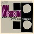 van morrison whats wrong with this picture? cd jazz