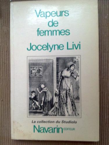 vapeurs de femmes fantasmes médicaux philosoph jocelyne livi
