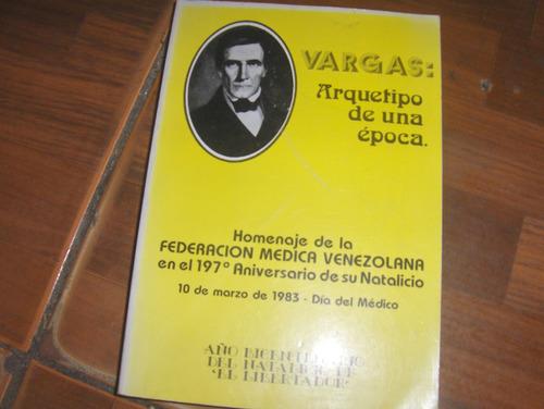 vargas: arquetipo de una epoca