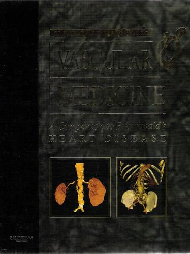 vascular medicine: a companion to braunwald's heart disease