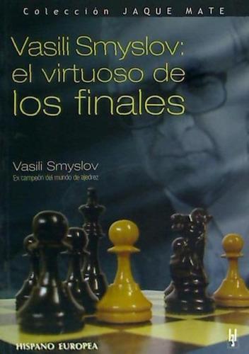 vasili smyslov: el virtuoso de los finales (jaque mate)(libr