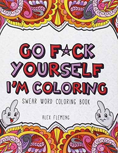 Vaya F * Ck Yourself, I\'m Coloring: Jure Libro De Colorear ...