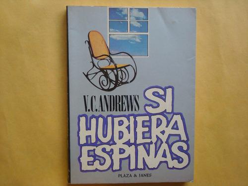 v.c. andrews, si hubiera espinas, plaza y janés, méxico, 198