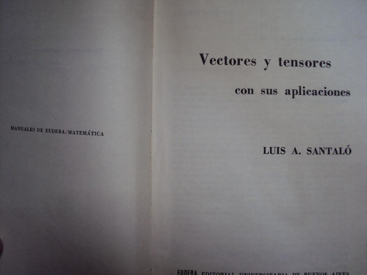 LUIS SANTALO VECTORES Y TENSORES PDF