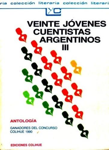 veinte jóvenes cuentistas argentinos iii - antología