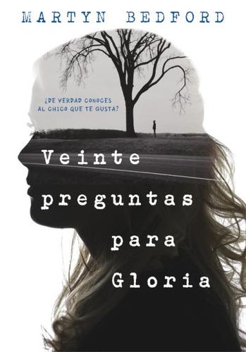 veinte preguntas para gloria(libro infantil y juvenil)
