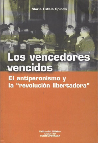 vencedores vencidos antiperonismo y  revolución libertadora