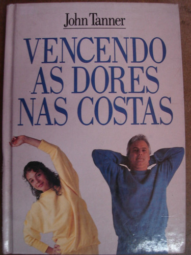 vencendo as dores nas costas john tanner 91