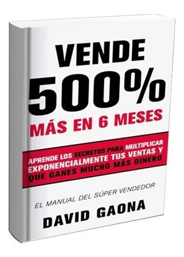 vende 500% más en 6 meses - libro físico $uper vendedor
