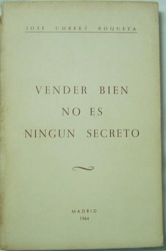 vender bien no es ningun secreto / josé umbert roqueta