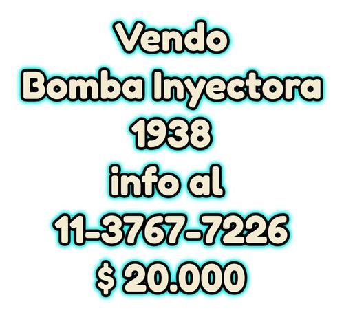 vendo bomba inyectora 1938
