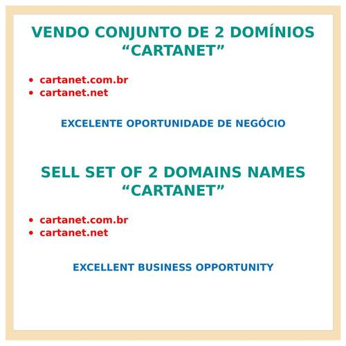 vendo conjunto de 2 domínios cartanet para site internet