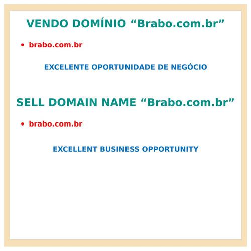 vendo excelente domínio p/site internet brabo.com.br