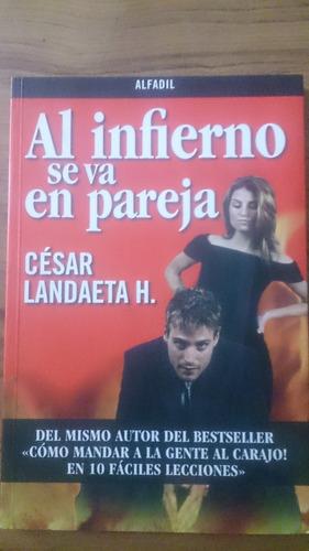 vendo libro fisico al infierno se va en pareja cesar landaet