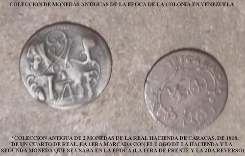 vendo monedas antiguas de venezuela colonial en bs 400 mil