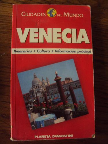 venecia guia de viaje itinerarios informacion practica