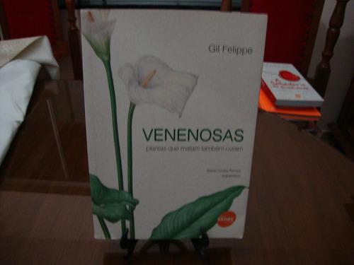 venenosas ( plantas que matam tambem curam ) gil felippe