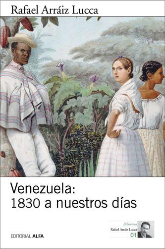 venezuela 1830 a nuestros días