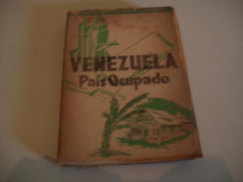 venezuela país ocupado domingo alberto rangel