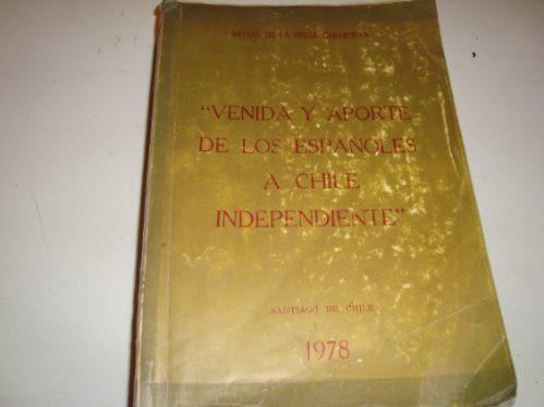 venida y aporte de los españoles a chile  independiente