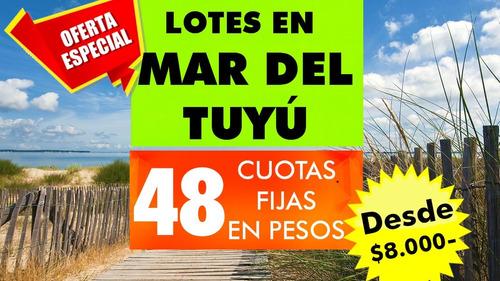 venta lote mar del tuyu en cuotas de $8.000 fijas en pesos